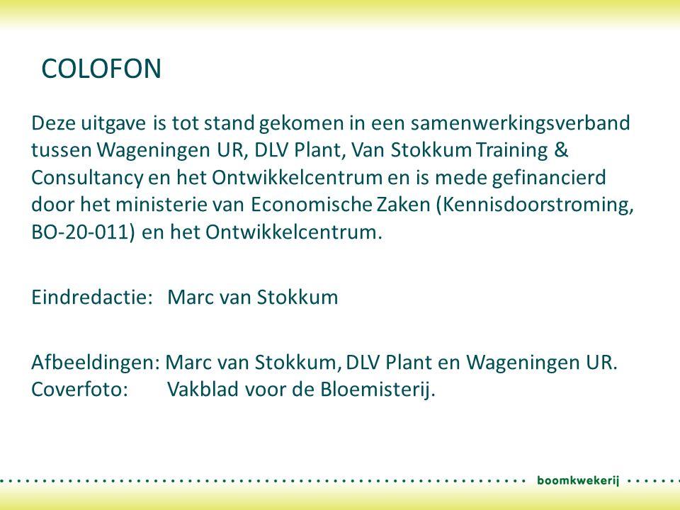 Deze uitgave is tot stand gekomen in een samenwerkingsverband tussen Wageningen UR, DLV Plant, Van Stokkum Training & Consultancy en het Ontwikkelcentrum en is mede gefinancierd door het ministerie van Economische Zaken (Kennisdoorstroming, BO-20-011) en het Ontwikkelcentrum.
