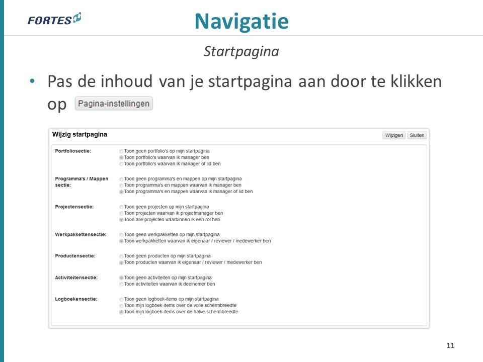 Startpagina Navigatie Pas de inhoud van je startpagina aan door te klikken op 11