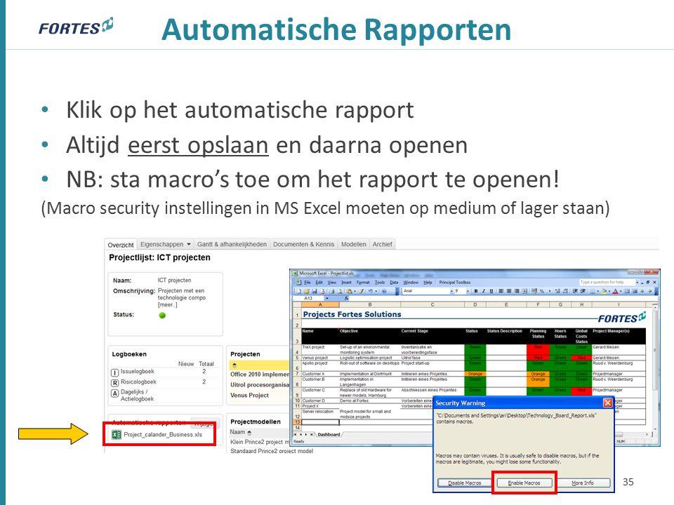 Automatische Rapporten Klik op het automatische rapport Altijd eerst opslaan en daarna openen NB: sta macro's toe om het rapport te openen.