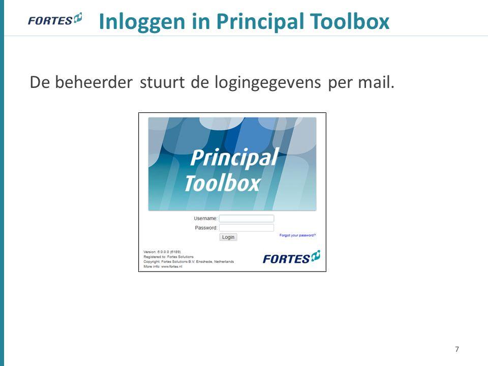 Inloggen in Principal Toolbox De beheerder stuurt de logingegevens per mail. 7