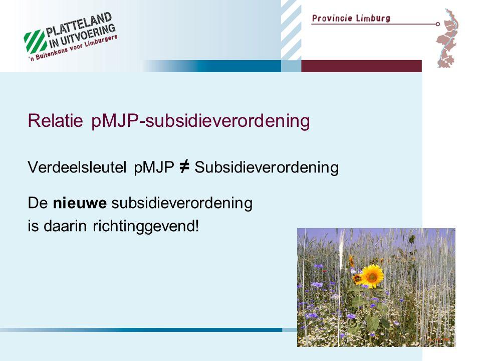 Verdeelsleutel pMJP ≠ Subsidieverordening De nieuwe subsidieverordening is daarin richtinggevend.