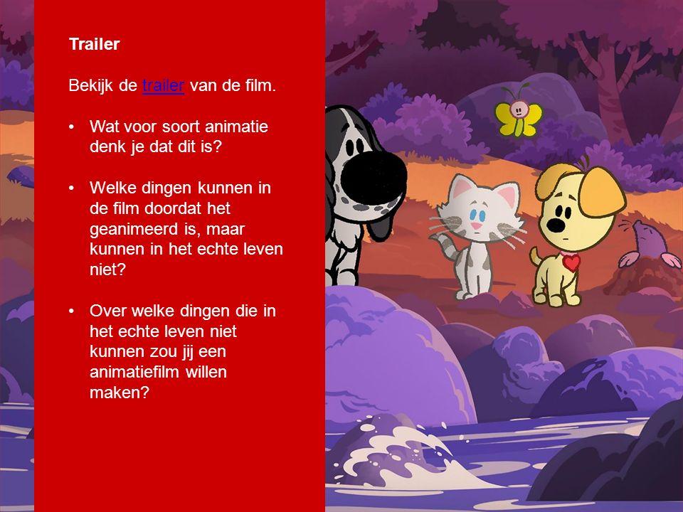 Trailer Bekijk de trailer van de film.trailer Wat voor soort animatie denk je dat dit is.