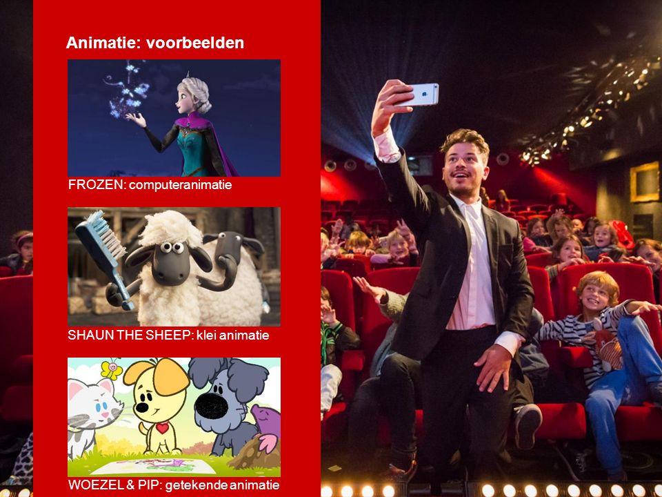 Animatie: voorbeelden FROZEN: computeranimatie SHAUN THE SHEEP: klei animatie WOEZEL & PIP: getekende animatie