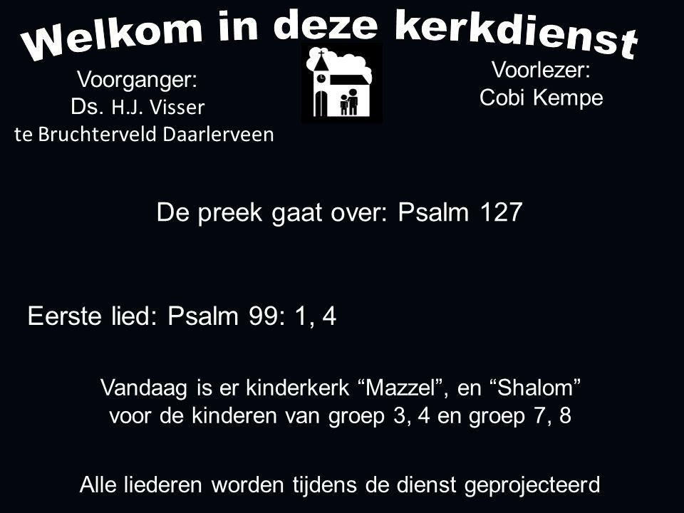 Votum (175b) Zegengroet De zegengroet mogen we beantwoorden met het gezongen amen Zingen: Psalm 99: 1, 4....