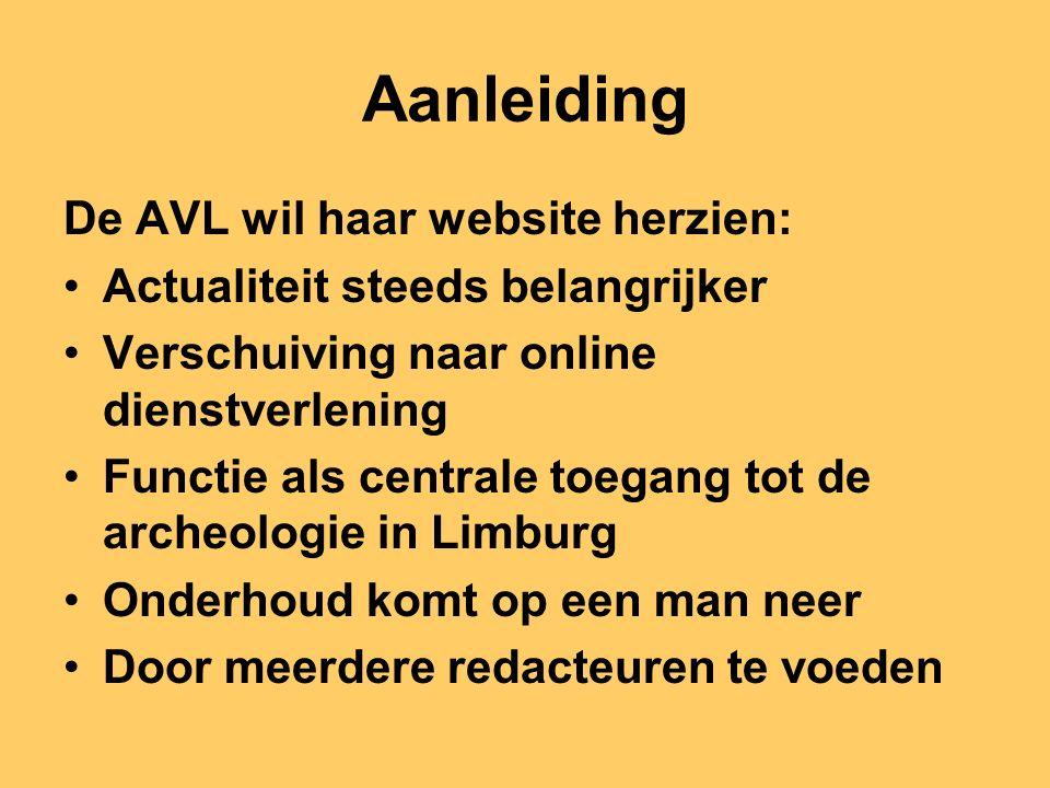 Aanleiding De AVL wil haar website herzien: Actualiteit steeds belangrijker Verschuiving naar online dienstverlening Functie als centrale toegang tot