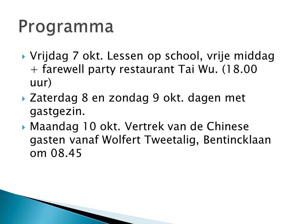  Vrijdag 7 okt. Lessen op school, vrije middag + farewell party restaurant Tai Wu.