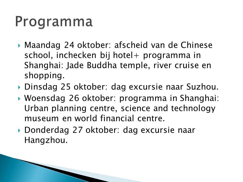  Maandag 24 oktober: afscheid van de Chinese school, inchecken bij hotel+ programma in Shanghai: Jade Buddha temple, river cruise en shopping.