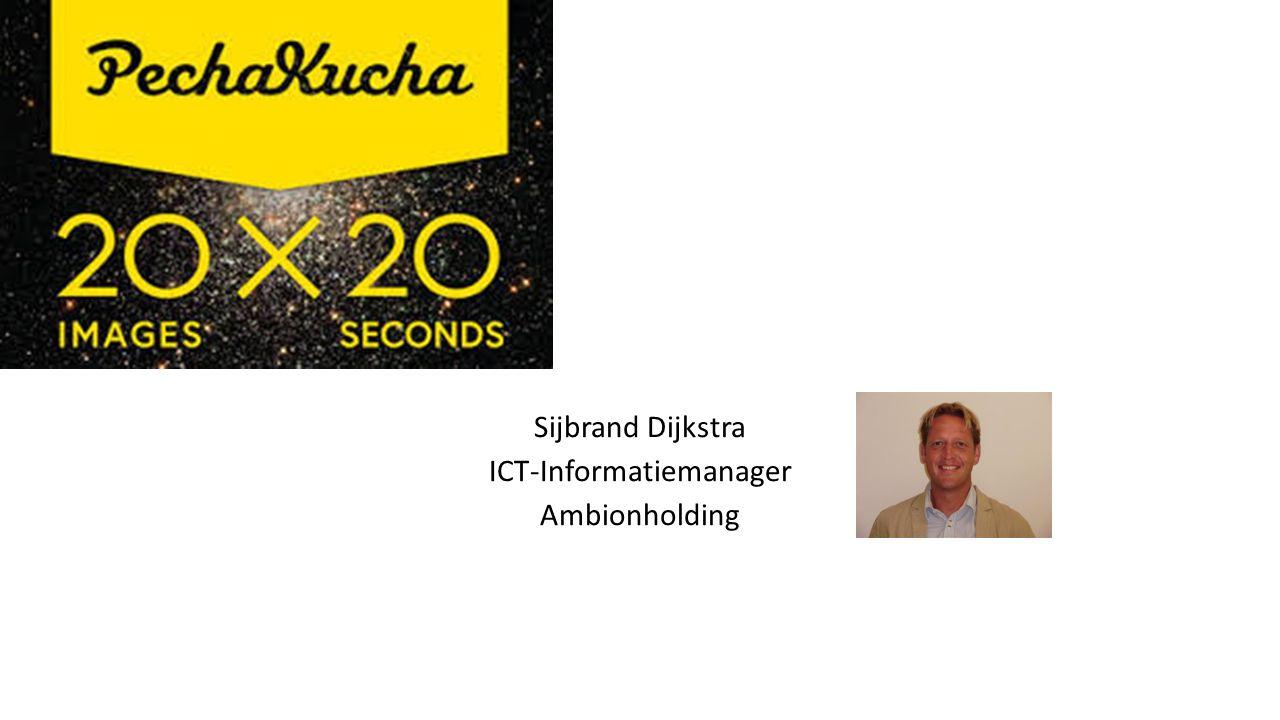 Sijbrand Dijkstra ICT-Informatiemanager Ambionholding