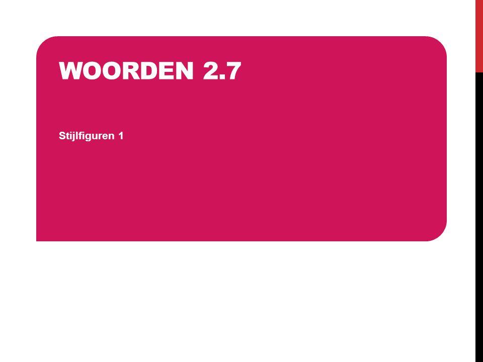 WOORDEN 2.7 Stijlfiguren 1