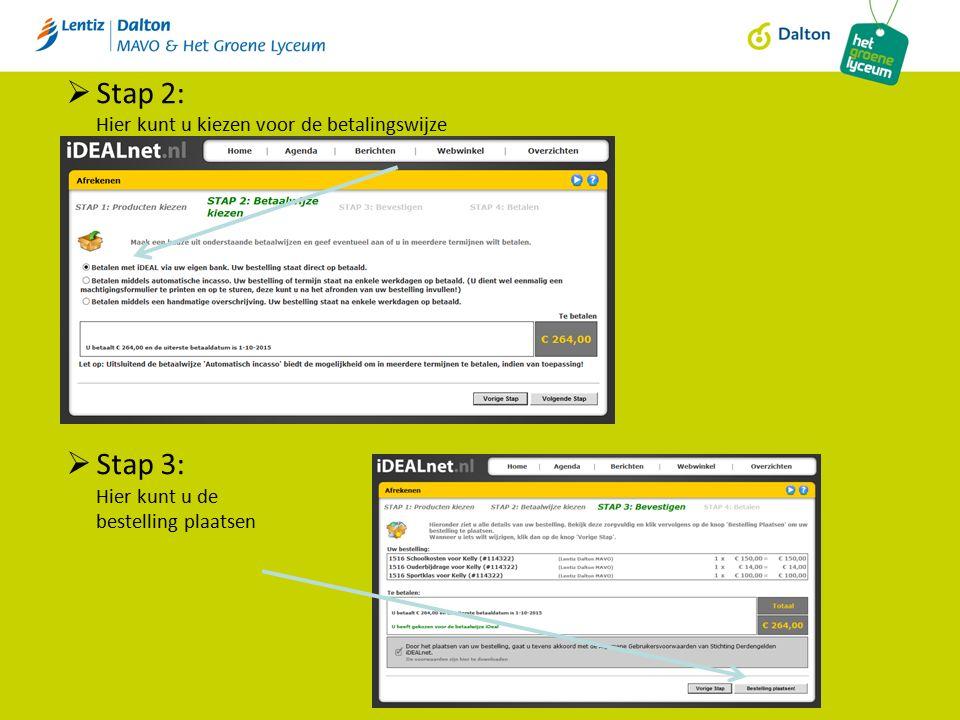  Stap 2: Hier kunt u kiezen voor de betalingswijze  Stap 3: Hier kunt u de bestelling plaatsen