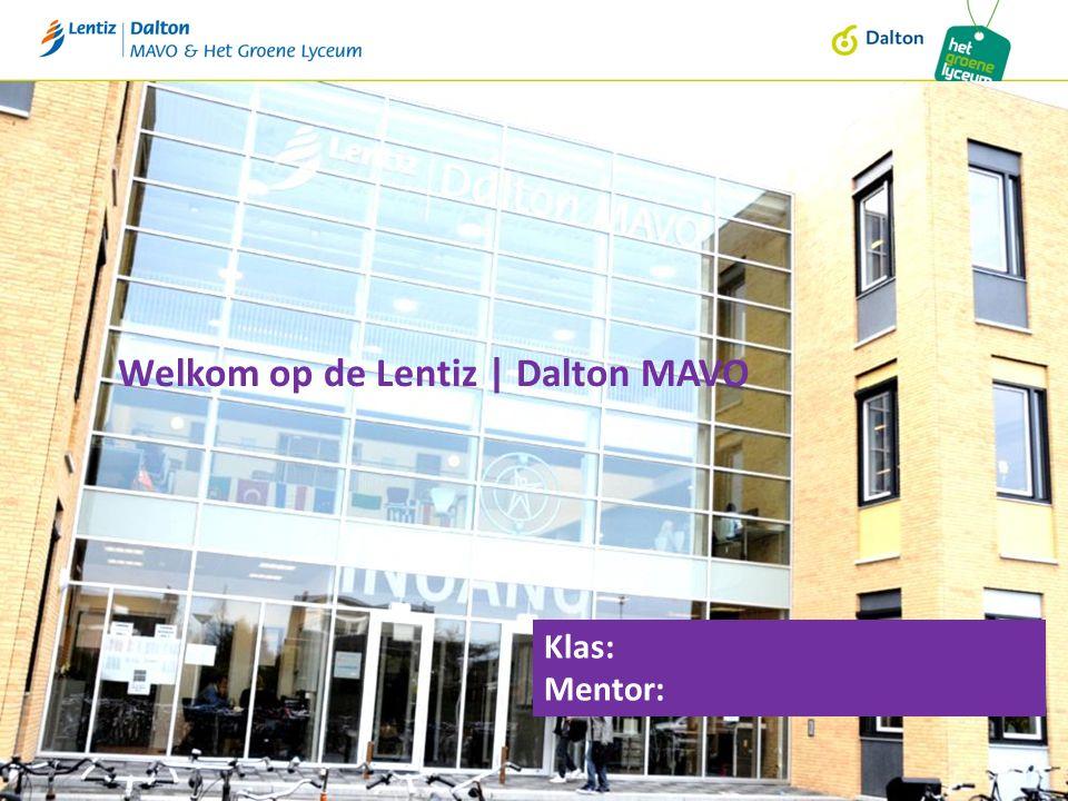 Welkom op de Lentiz | Dalton MAVO Klas: Mentor: