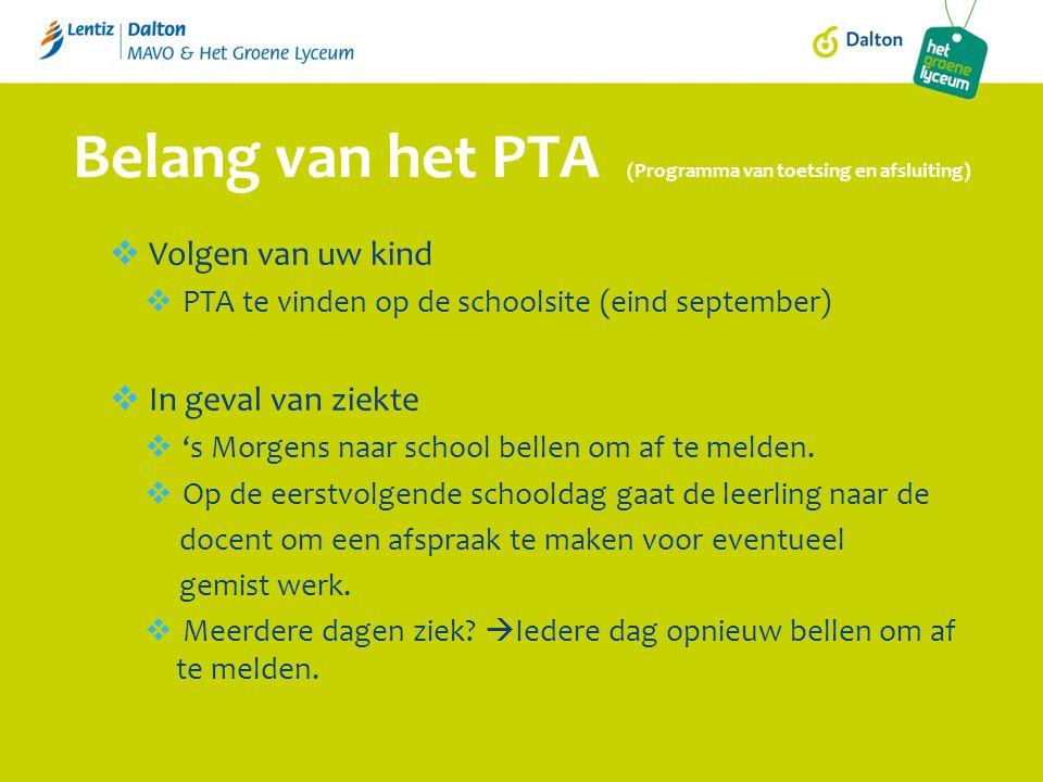  Volgen van uw kind  PTA te vinden op de schoolsite (eind september)  In geval van ziekte  's Morgens naar school bellen om af te melden.