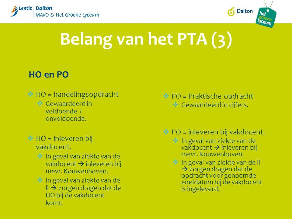 Belang van het PTA (3) HO en PO  HO = handelingsopdracht  Gewaardeerd in voldoende / onvoldoende.