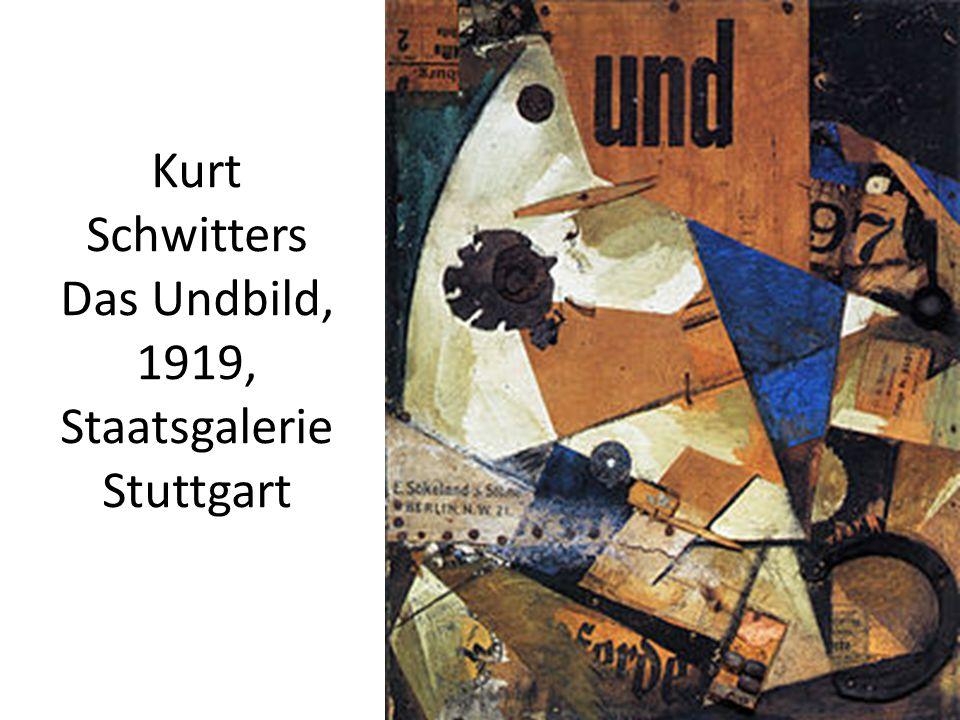 Kurt Schwitters Das Undbild, 1919, Staatsgalerie Stuttgart