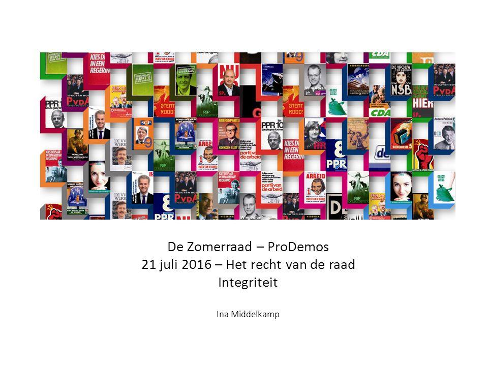 De Zomerraad – ProDemos 21 juli 2016 – Het recht van de raad Integriteit Ina Middelkamp Ruimte voor beeld 21,6 x 8,7 cm