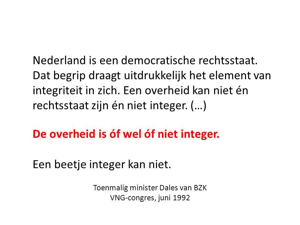 Nederland is een democratische rechtsstaat.