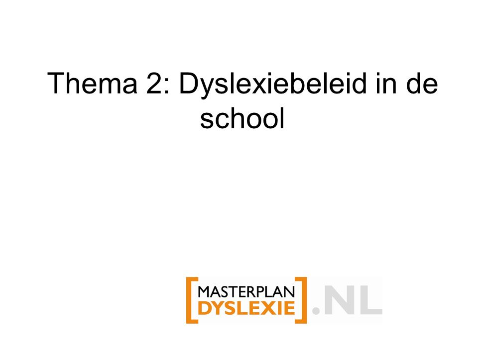 Thema 2: Dyslexiebeleid in de school