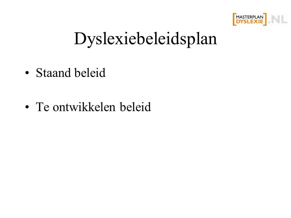 Dyslexiebeleidsplan Staand beleid Te ontwikkelen beleid