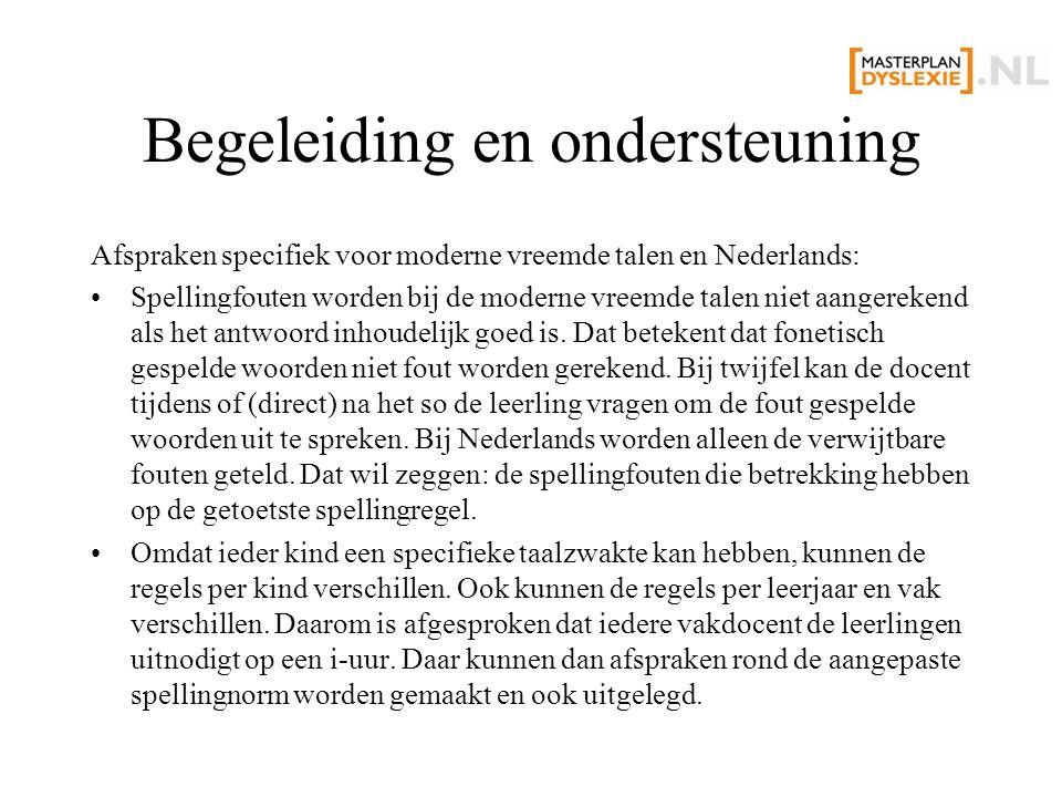 Begeleiding en ondersteuning Afspraken specifiek voor moderne vreemde talen en Nederlands: Spellingfouten worden bij de moderne vreemde talen niet aangerekend als het antwoord inhoudelijk goed is.