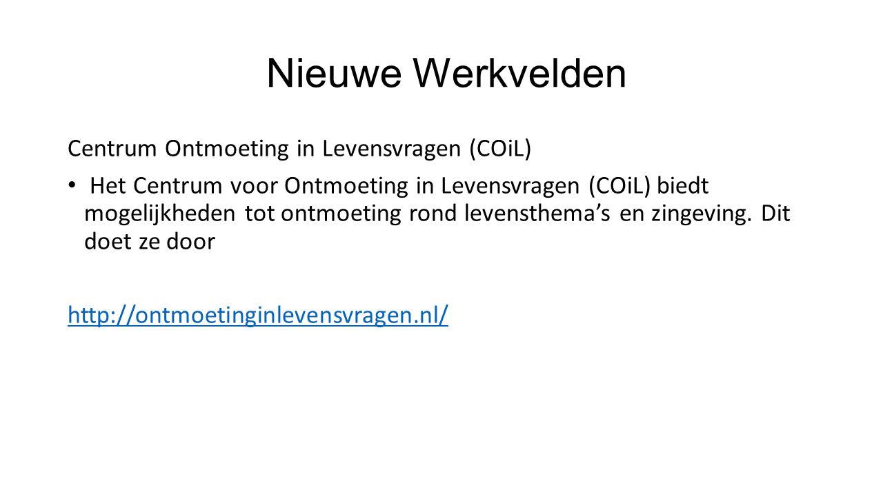 Nieuwe Werkvelden Nieuwe coöperatieve vormen van samenwerking Een facebookgroep: 'Wie Goed doet Goed Ontmoet' https://www.facebook.com/Stichting-WGDGO- 1048048575269416/?fref=ts