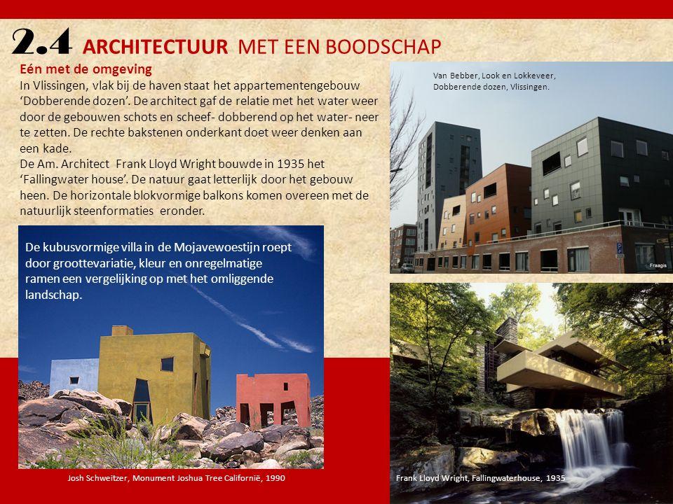 2.4 ARCHITECTUUR MET EEN BOODSCHAP Eén met de omgeving In Vlissingen, vlak bij de haven staat het appartementengebouw 'Dobberende dozen'. De architect