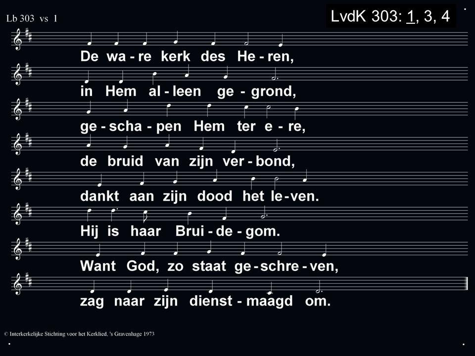 ... LvdK 303: 1, 3, 4