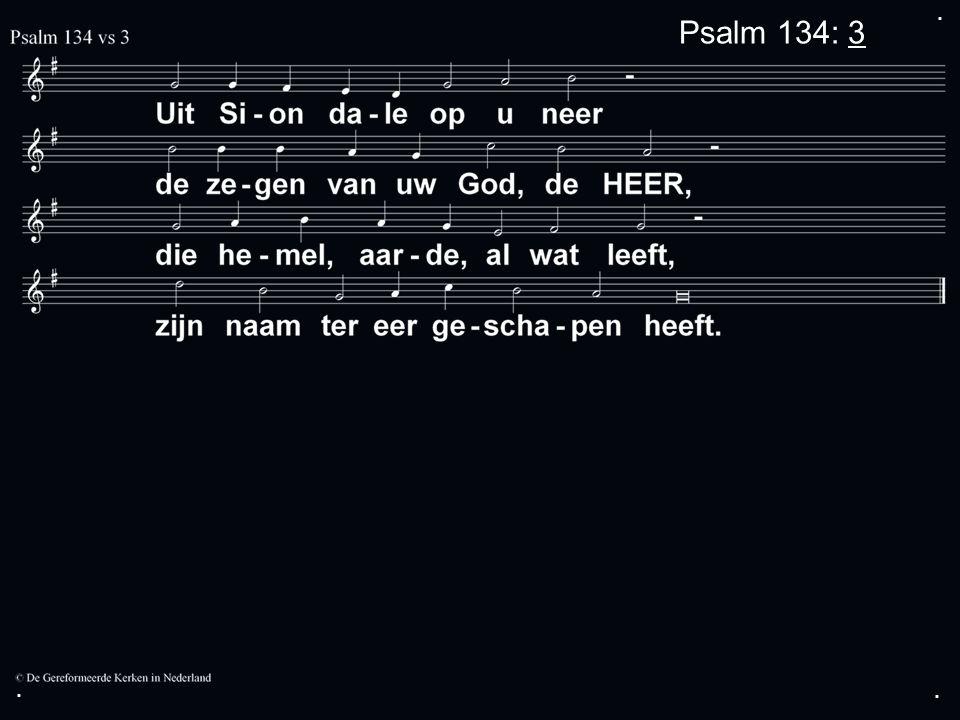 ... Psalm 134: 3