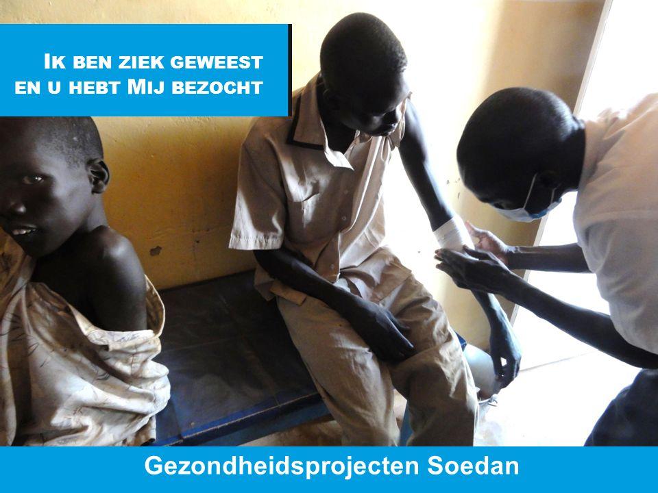 www.dorcas.nl I K BEN ZIEK GEWEEST EN U HEBT M IJ BEZOCHT Gezondheidsprojecten Soedan