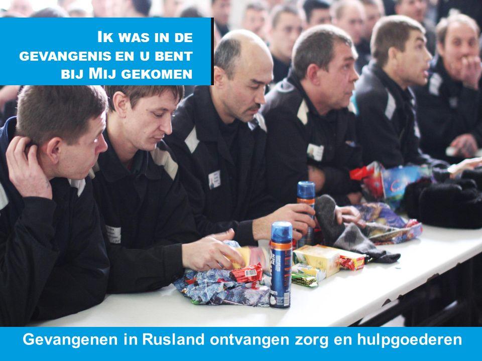www.dorcas.nl I K WAS IN DE GEVANGENIS EN U BENT BIJ M IJ GEKOMEN Gevangenen in Rusland ontvangen zorg en hulpgoederen
