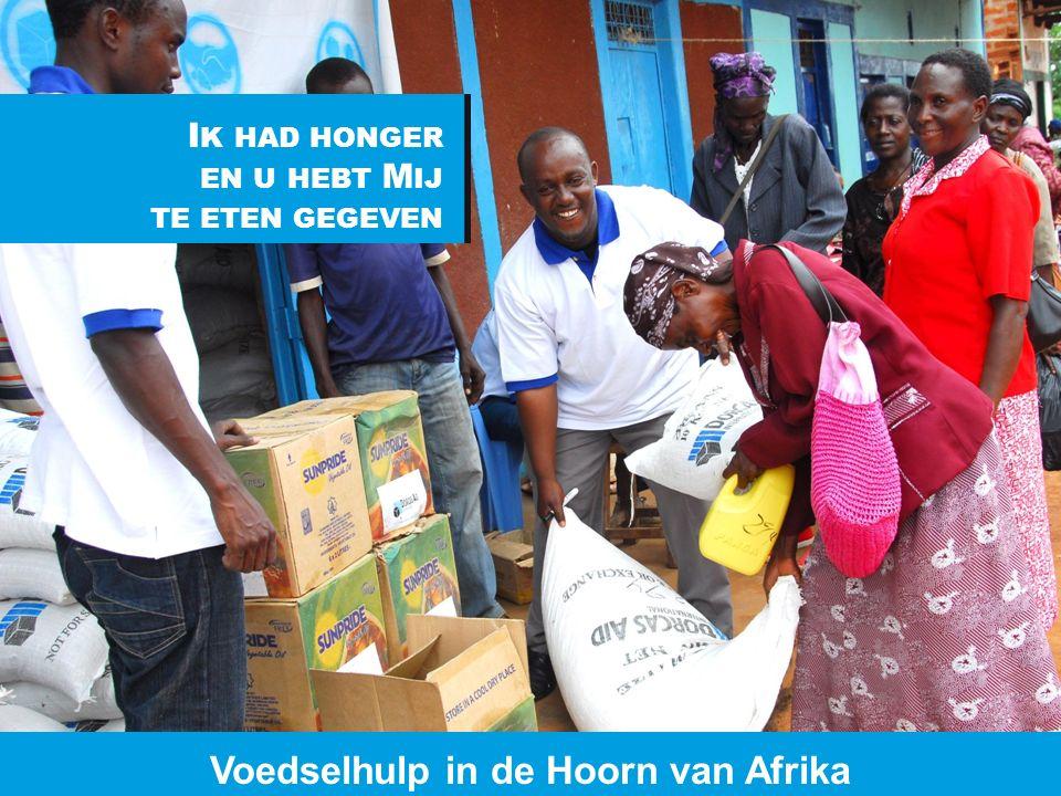 www.dorcas.nl Voedselhulp in de Hoorn van Afrika I K HAD HONGER EN U HEBT M IJ TE ETEN GEGEVEN