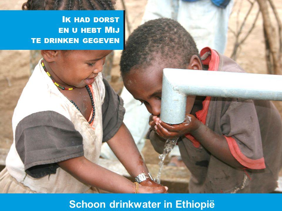 www.dorcas.nl I K HAD DORST EN U HEBT M IJ TE DRINKEN GEGEVEN Schoon drinkwater in Ethiopië