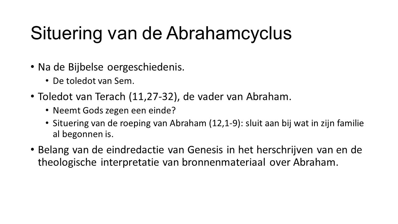 Situering van de Abrahamcyclus Na de Bijbelse oergeschiedenis.