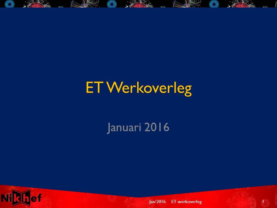 ET Werkoverleg Januari 2016 Jan/2016ET werkoverleg1