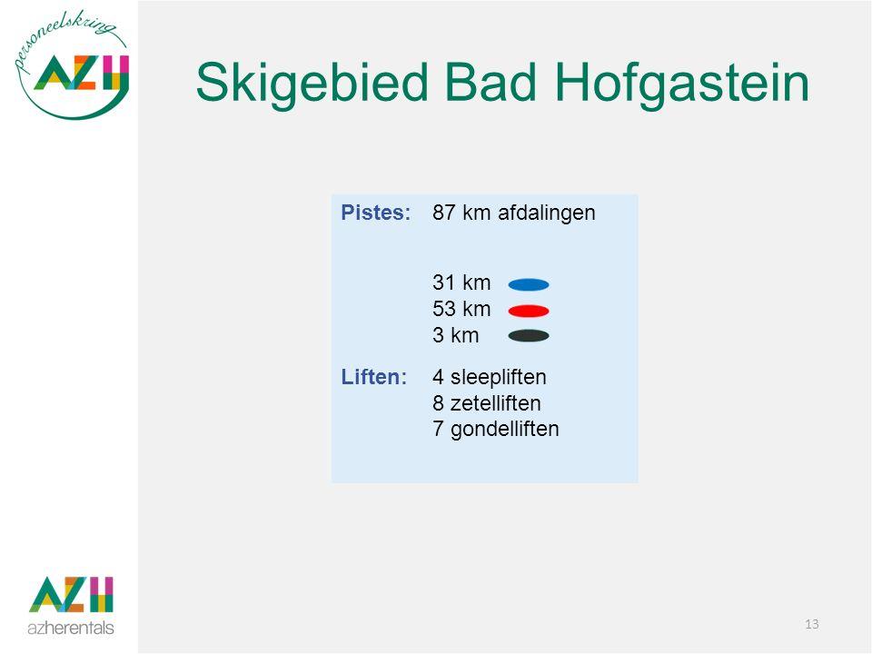 Skigebied Bad Hofgastein 13 Pistes:87 km afdalingen 31 km 53 km 3 km Liften:4 sleepliften 8 zetelliften 7 gondelliften