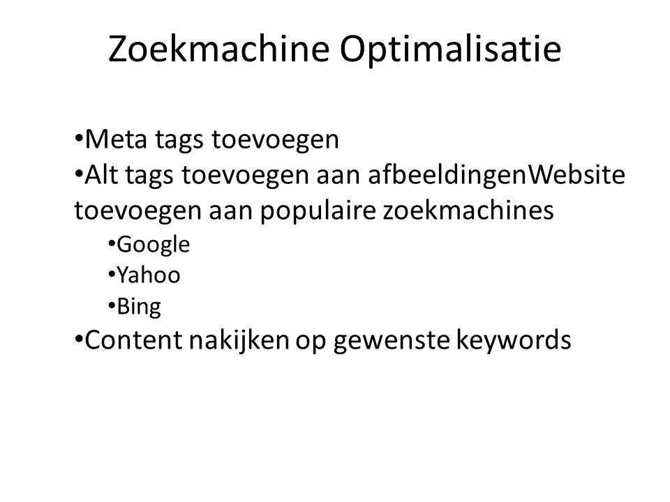 Zoekmachine Optimalisatie Meta tags toevoegen Alt tags toevoegen aan afbeeldingenWebsite toevoegen aan populaire zoekmachines Google Yahoo Bing Conten