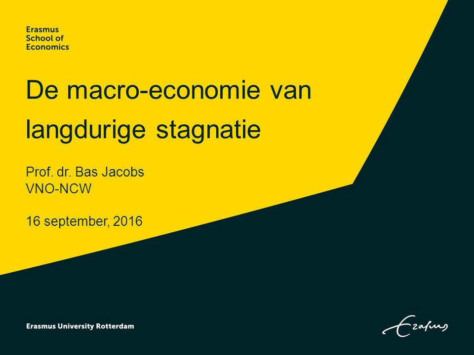 De macro-economie van langdurige stagnatie Prof. dr. Bas Jacobs VNO-NCW 16 september, 2016