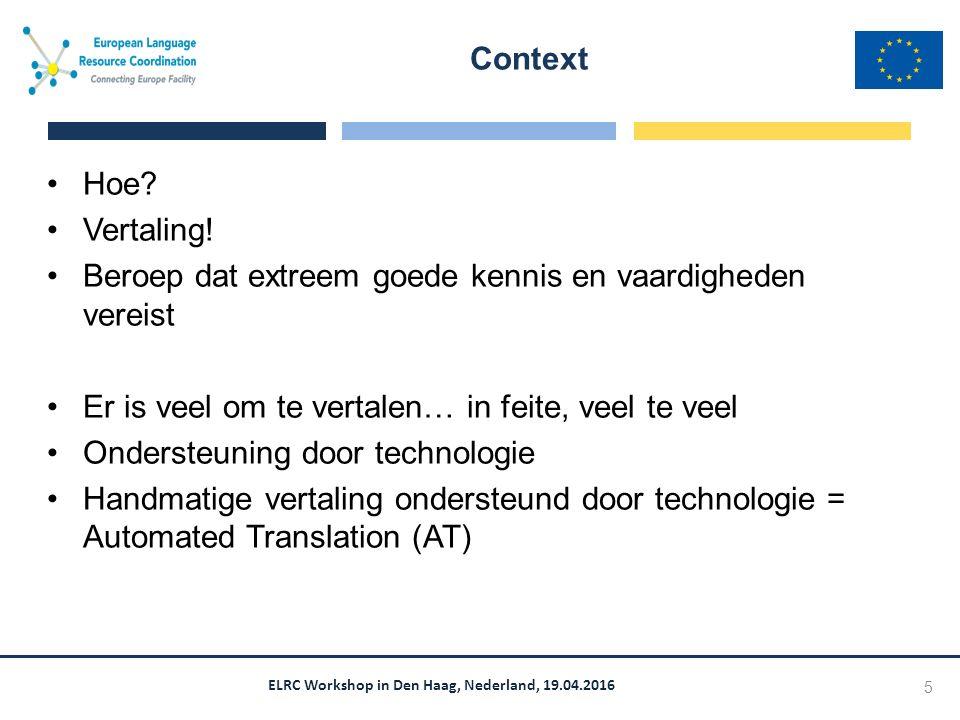 ELRC Workshop in Den Haag, Nederland, 19.04.2016 Data identificeren en delen voor CEF.AT Van en voor overheidsinstanties en NGOs in heel Europa en CEF-aangesloten lidstaten.
