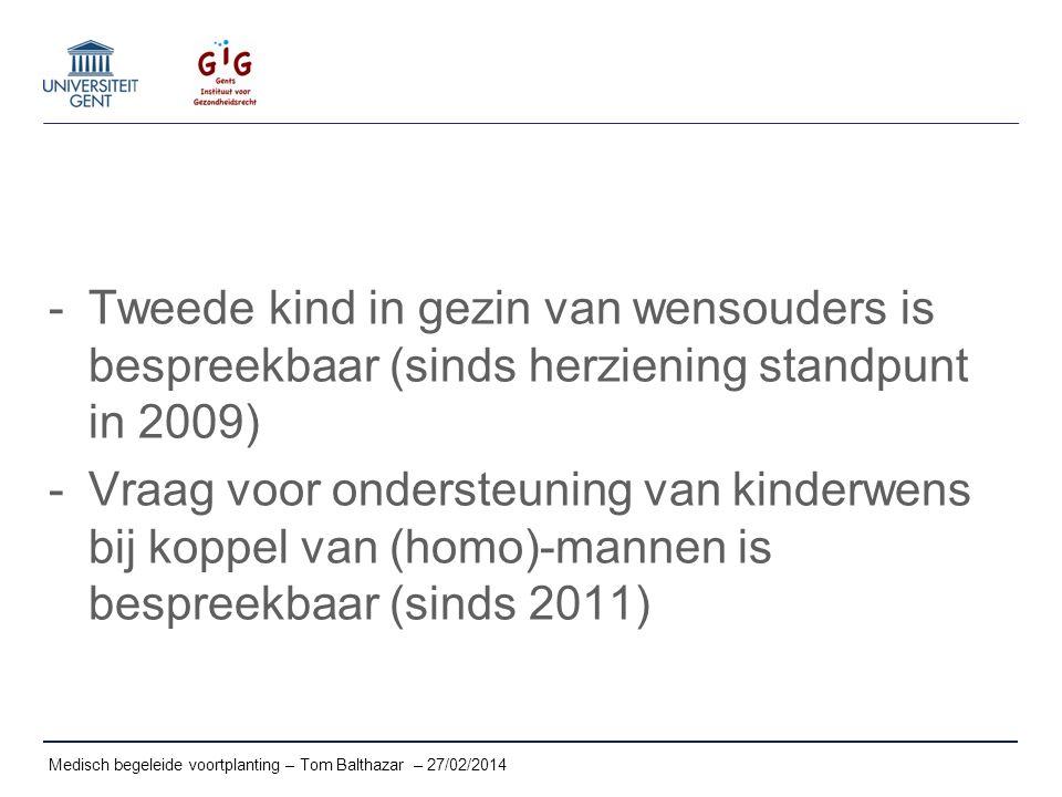 -Tweede kind in gezin van wensouders is bespreekbaar (sinds herziening standpunt in 2009) -Vraag voor ondersteuning van kinderwens bij koppel van (hom