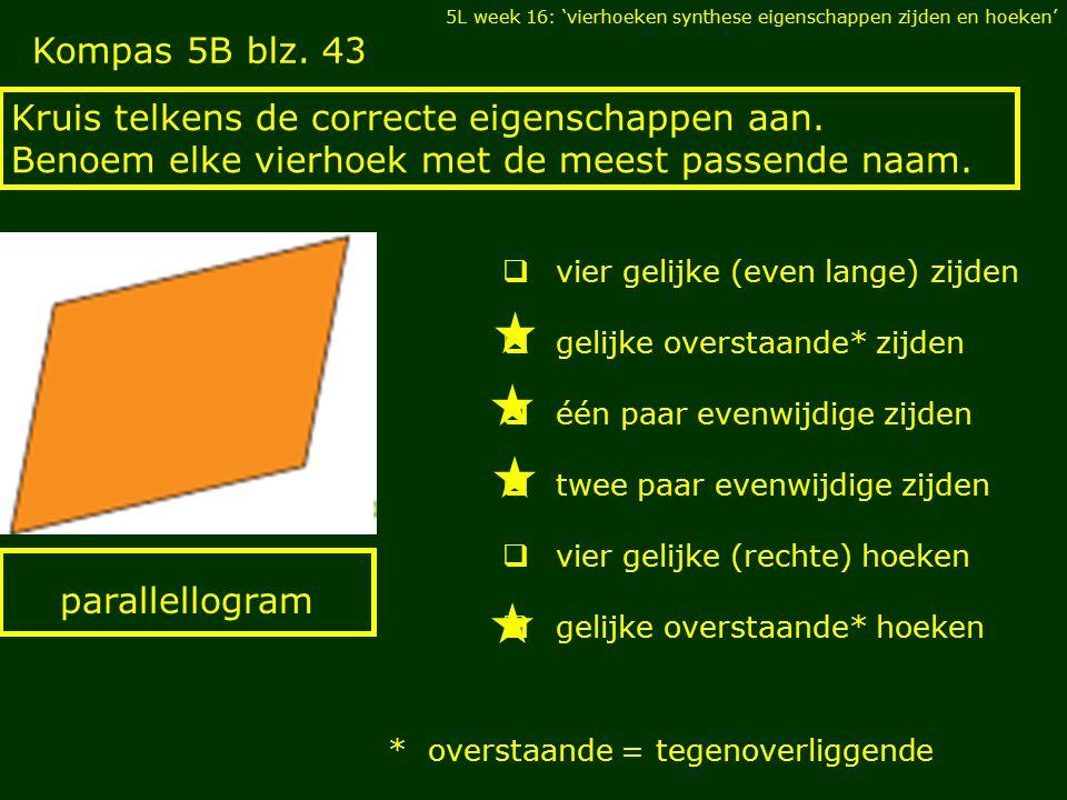 Kompas 5B blz. 43 Kruis telkens de correcte eigenschappen aan.