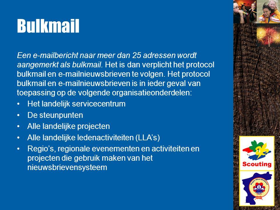 Bulkmail Een e-mailbericht naar meer dan 25 adressen wordt aangemerkt als bulkmail.