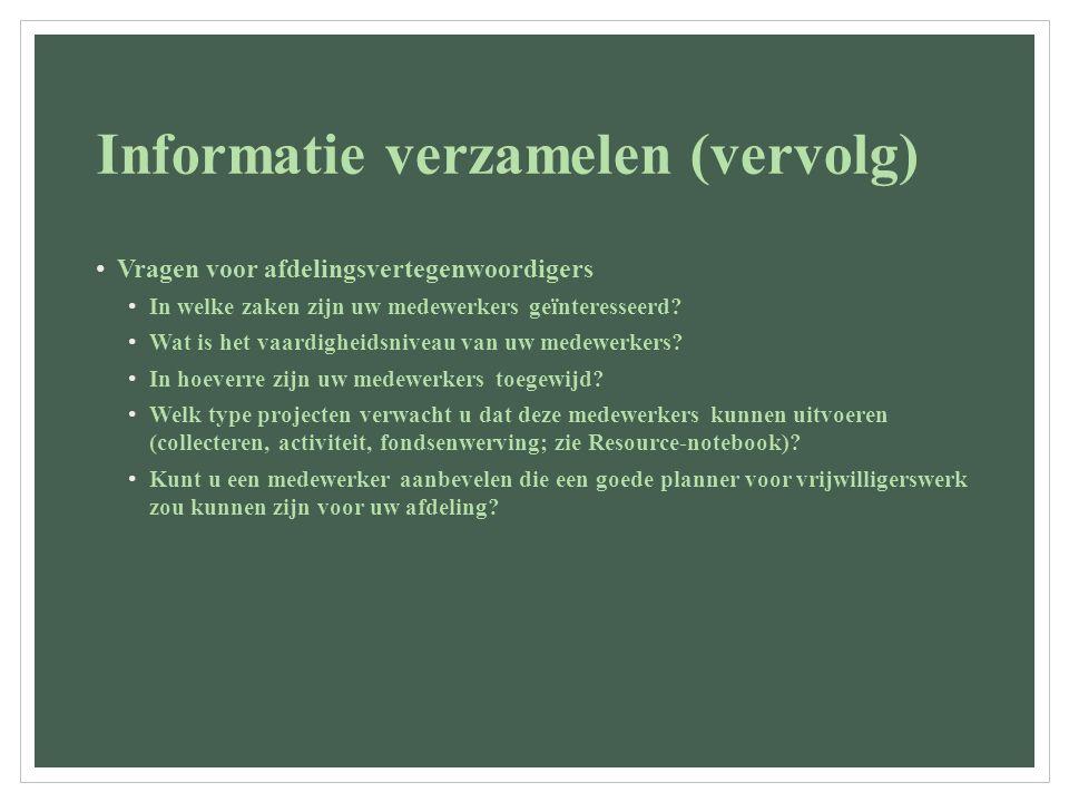 Informatie verzamelen (vervolg) Vragen voor afdelingsvertegenwoordigers In welke zaken zijn uw medewerkers geïnteresseerd? Wat is het vaardigheidsnive