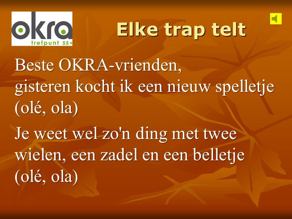 Beste OKRA-vrienden, gisteren kocht ik een nieuw spelletje (olé, ola) Je weet wel zo'n ding met twee wielen, een zadel en een belletje (olé, ola)