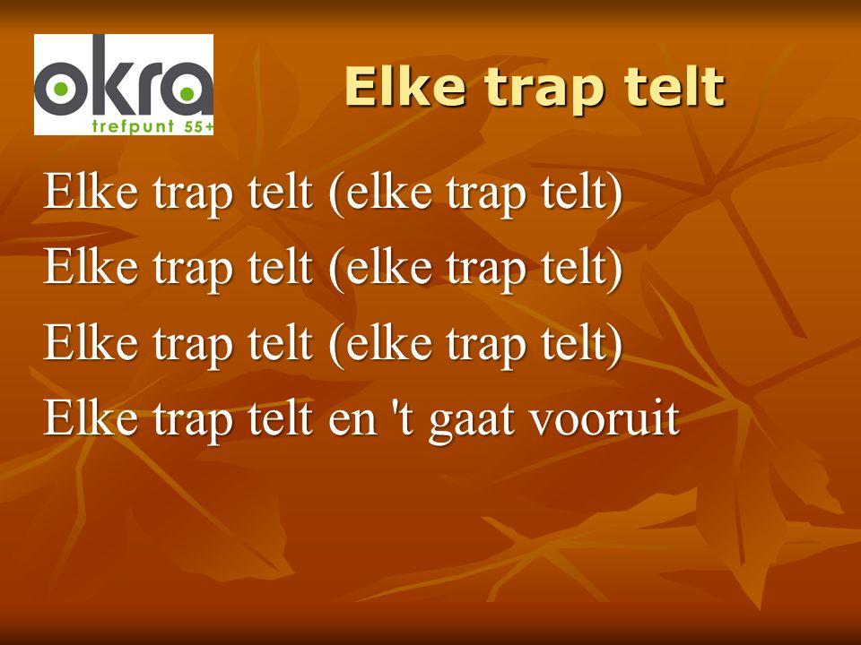Elke trap telt Elke trap telt (elke trap telt) Elke trap telt dus neem die fiets!