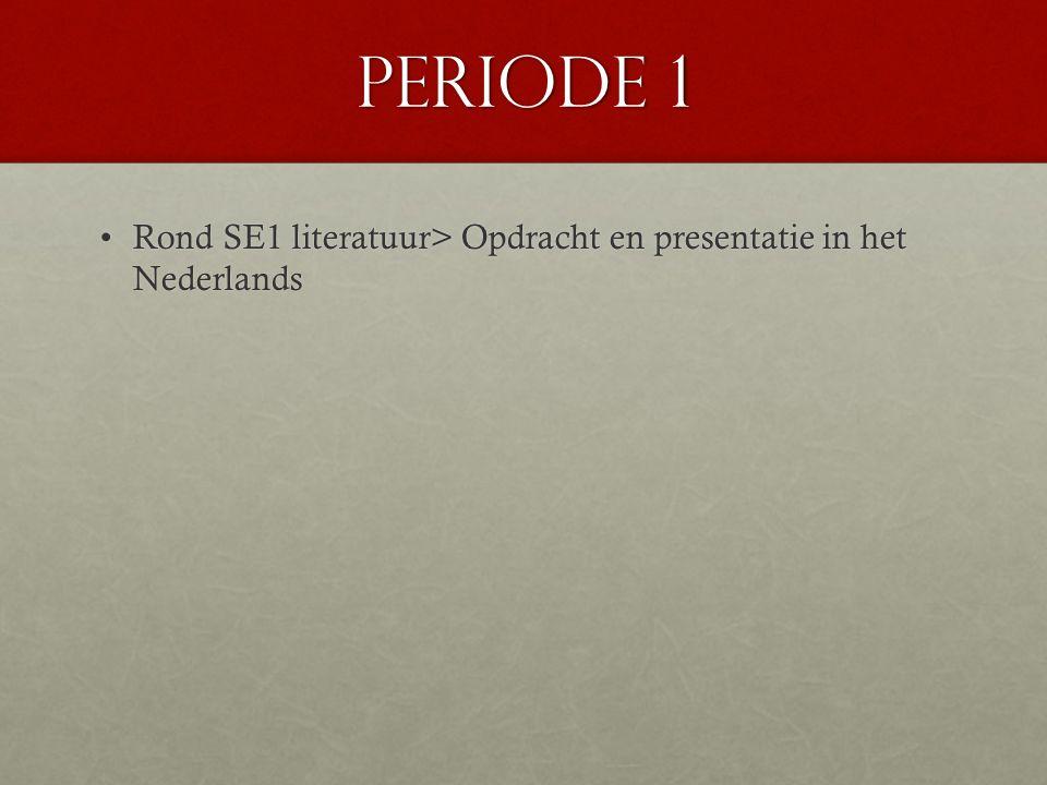 Periode 1 Rond SE1 literatuur> Opdracht en presentatie in het NederlandsRond SE1 literatuur> Opdracht en presentatie in het Nederlands