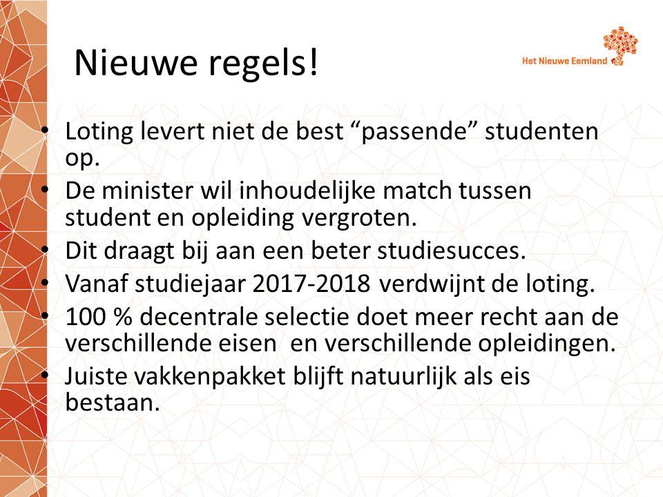 """Nieuwe regels! Loting levert niet de best """"passende"""" studenten op. De minister wil inhoudelijke match tussen student en opleiding vergroten. Dit draag"""