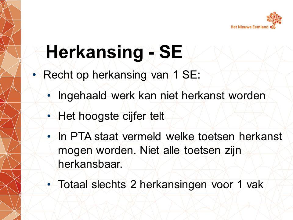 Herkansing - SE Recht op herkansing van 1 SE: Ingehaald werk kan niet herkanst worden Het hoogste cijfer telt In PTA staat vermeld welke toetsen herka