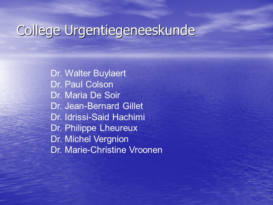 Dr. Walter Buylaert Dr. Paul Colson Dr. Maria De Soir Dr.