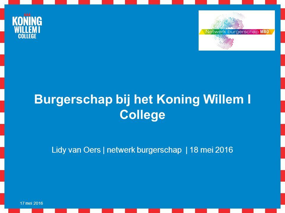 Burgerschap bij het Koning Willem I College Lidy van Oers | netwerk burgerschap | 18 mei 2016 17 mei 2016