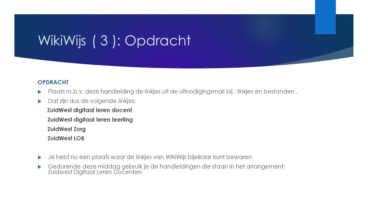 WikiWijs ( 3 ): Opdracht OPDRACHT  Plaats m.b.v.