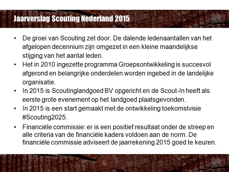 Jaarverslag Scouting Nederland 2015 De groei van Scouting zet door. De dalende ledenaantallen van het afgelopen decennium zijn omgezet in een kleine m
